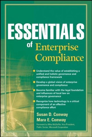 Essentials of Enterprise Compliance (Essentials Series) Susan D. Conway
