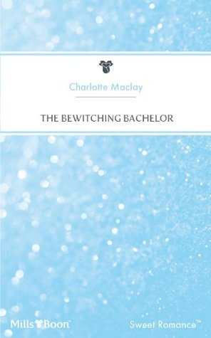 The Bewitching Bachelor  by  Charlotte Maclay