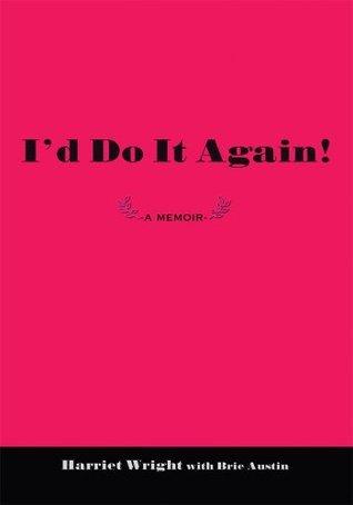 Id Do It Again!: -A Memoir -  by  Brie Austin