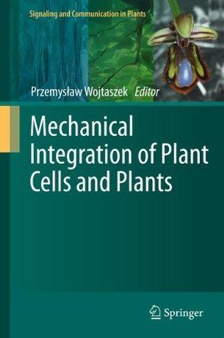 Mechanical Integration of Plant Cells and Plants Przemysław Wojtaszek