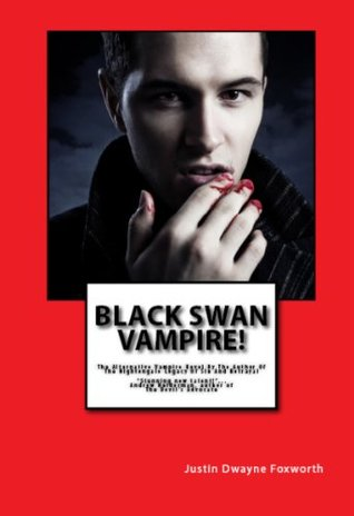 Black Swan Vampire!  by  Justin Dwayne Foxworth
