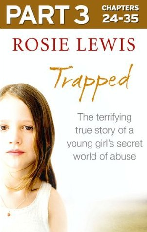Trapped: Part 3 of 3  by  Rosie Lewis