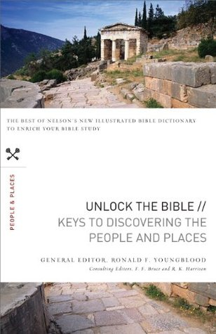 Unlock the Bible: Keys to Discovering the People & Places F.F. Bruce