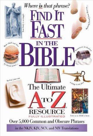 Find It Fast in the Bible (A to Z Series) Thomas Nelson Publishers