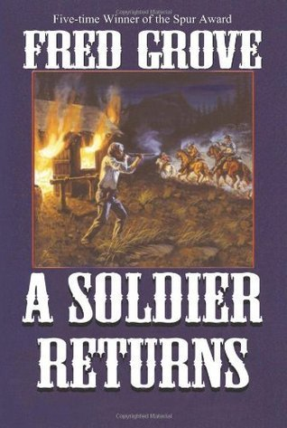A Soldier Returns  by  Fred Grove