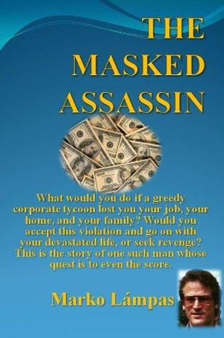 The Masked Assassin Marko Lxe1mpas