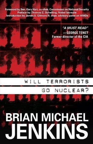 Will Terrorists Go Nuclear? Brian Michael Jenkins