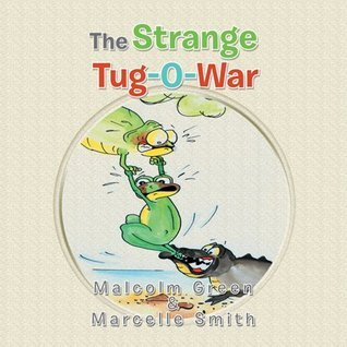The Strange Tug-O-War  by  Malcolm Green