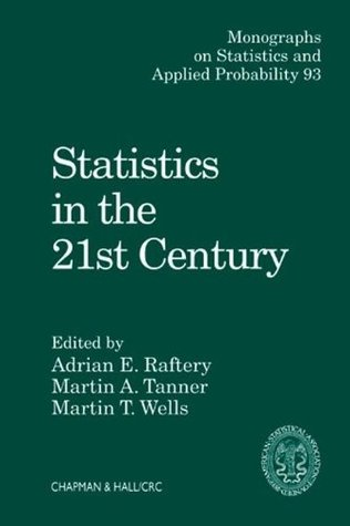 Statistics in the 21st Century (Chapman & Hall/CRC Monographs on Statistics & Applied Probability) Martin A. Tanner