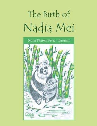 The Birth of  Nadia Mei Nona Theresa Perez - Bayanin