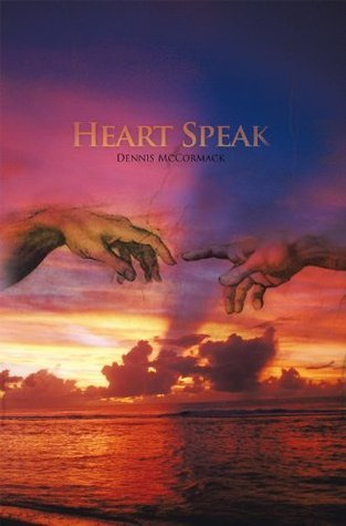 Heart Speak  by  Dennis McCormack