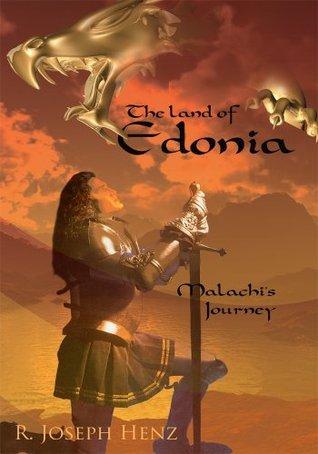 The Land of Edonia:Malachis Journey  by  R. Joseph Henz