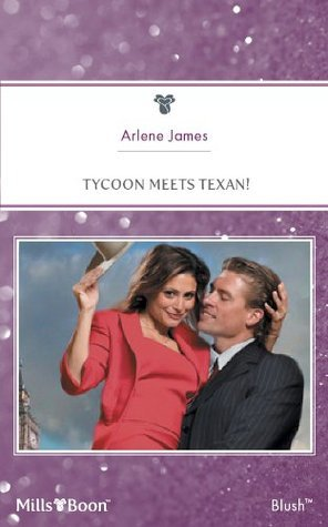 Tycoon Meets Texan!  by  Arlene James