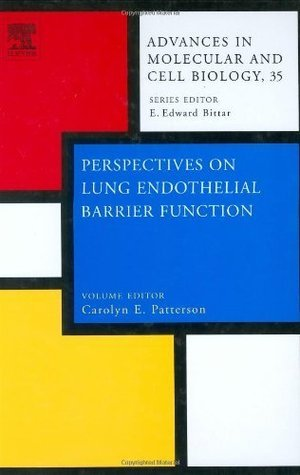 Perspectives on Lung Endothelial Barrier Function, Volume 35 C.E. Patterson