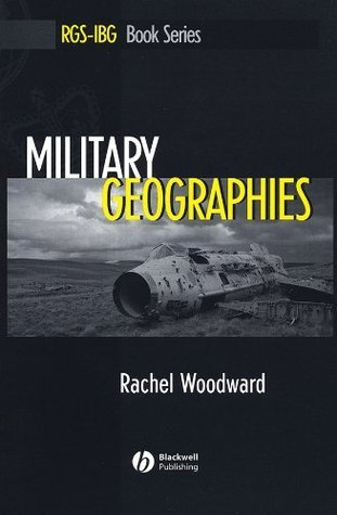 Military Geographies (RGS-IBG Book Series)  by  Rachel Woodward