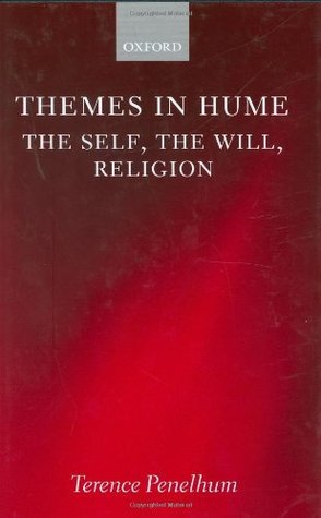 Themes in Hume: The Self, the Will, Religion  by  Terence Penelhum