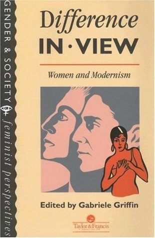 Difference in View : Women and Modernism  by  Gabriele Griffin