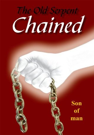 The Old Serpent Chained  by  Son of man