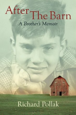 After The Barn: A Brothers Memoir  by  Richard Pollak