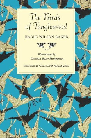 The Birds of Tanglewood (Sam Rayburn Series on Rural Life, sponsored Texas A&M University-Commerce) by Karle Wilson Baker