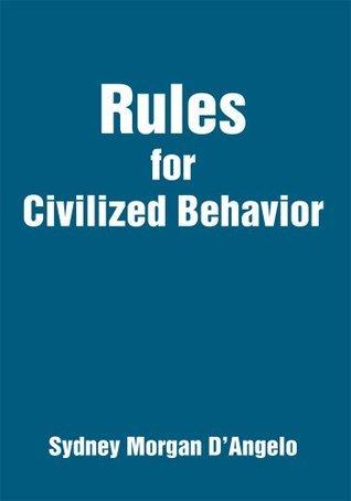 Rules for Civilized Behavior  by  Sydney Morgan DAngelo