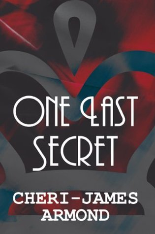 One Last Secret  by  Cheri-James Armond