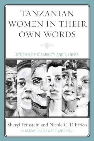 Tanzanian Women in Their Own Words: Stories of Disability and Illness  by  Sheryl Feinstein