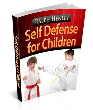 Self Defense for Children Ralph Henley