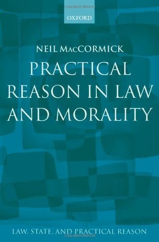 Practical Reason in Law and Morality Neil MacCormick