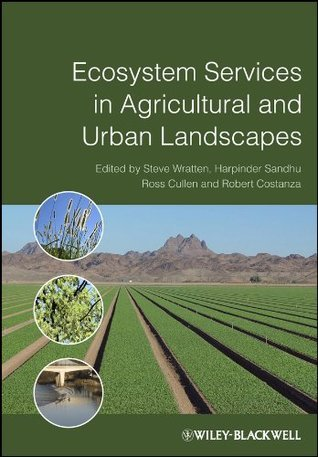 Ecosystem Services in Agricultural and Urban Landscapes  by  Stephen Wratten