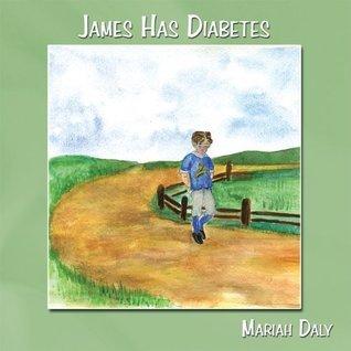 James Has Diabetes Mariah Daly
