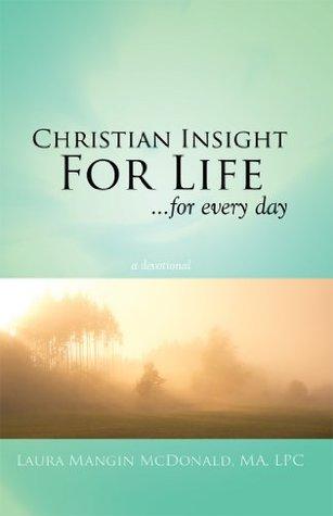 Christian Insight for Life: A Devotional Laura McDonald