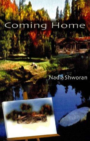 Coming Home  by  Nadia Shworan