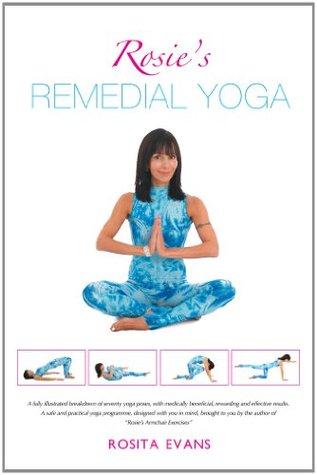 Rosies Remedial Yoga  by  Rosita Evans