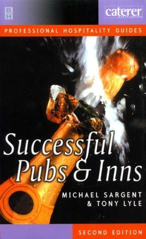 Successful Pubs and Inns (Hospitality Managers Pocket Book Series)  by  Michael Sargent