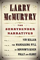 Larry McMurtry's Berrybender Narratives (The Berrybender Narratives)