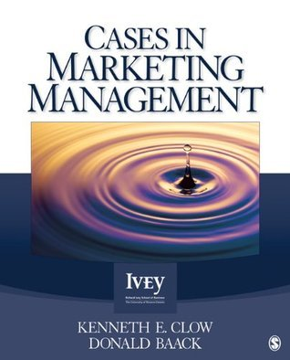 Cases in Marketing Management (The Ivey Casebook Series)  by  Kenneth E. Clow