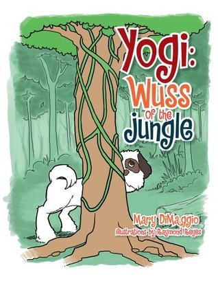 Yogi: Wuss Of The Jungle  by  Mary Dimaggio