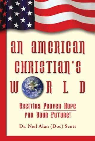 An American Christians World: Neil  Scott