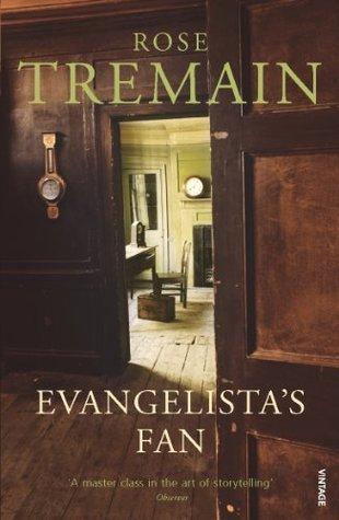 Evangelistas Fan  by  Rose Tremain