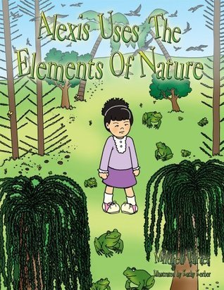 Alexis Uses The Elements Of Nature  by  Mildred Tarter