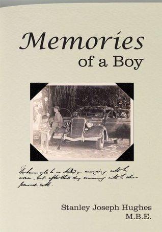Memories of a Boy  by  Stanley Joseph Hughes