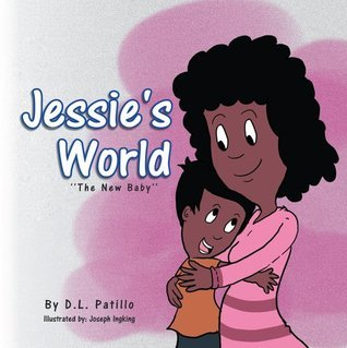 Jessies World: The New Baby  by  D.L. Patillo