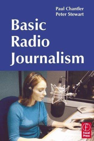 Basic Radio Journalism Paul Chantler
