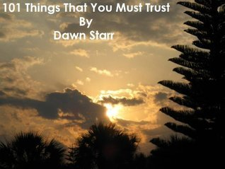 101 Things That You Must Trust Dawn Starr