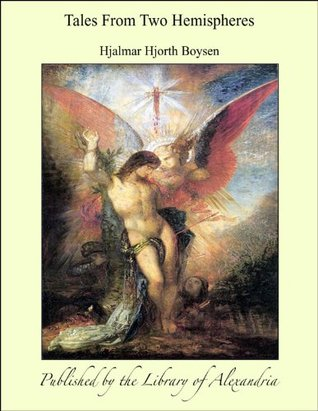 Tales From Two Hemispheres Hjalmar Hjorth Boysen