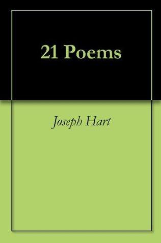 21 Poems  by  Joseph Hart