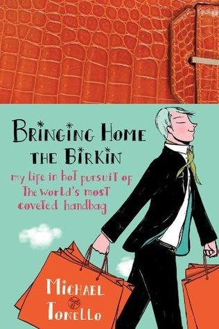Bringing Home The Birkin  by  Michael Tonello