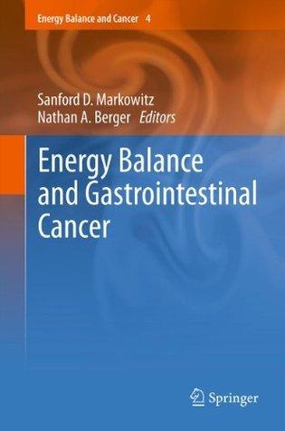 Energy Balance and Gastrointestinal Cancer: 4 Sanford D. Markowitz