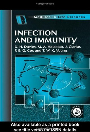 Infection and Immunity (Modules in Life Sciences Series)  by  T.W.K. Young